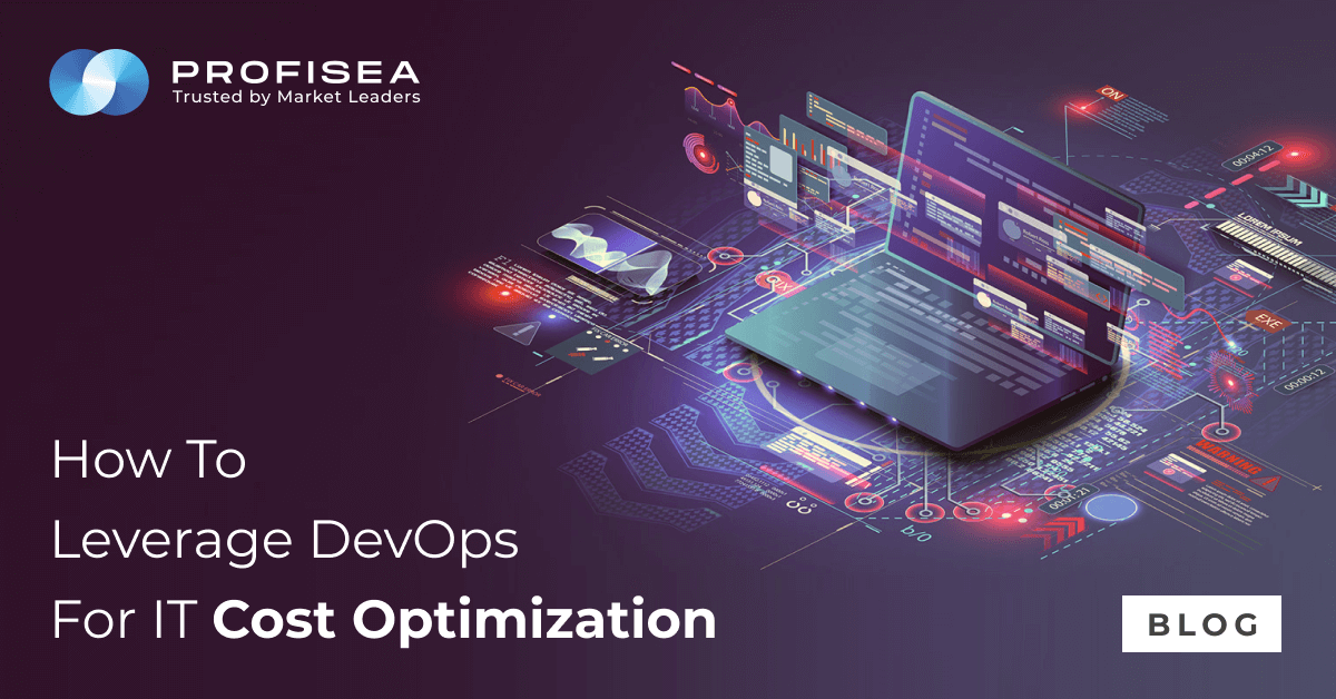 How to Leverage DevOps for IT Cost Optimization