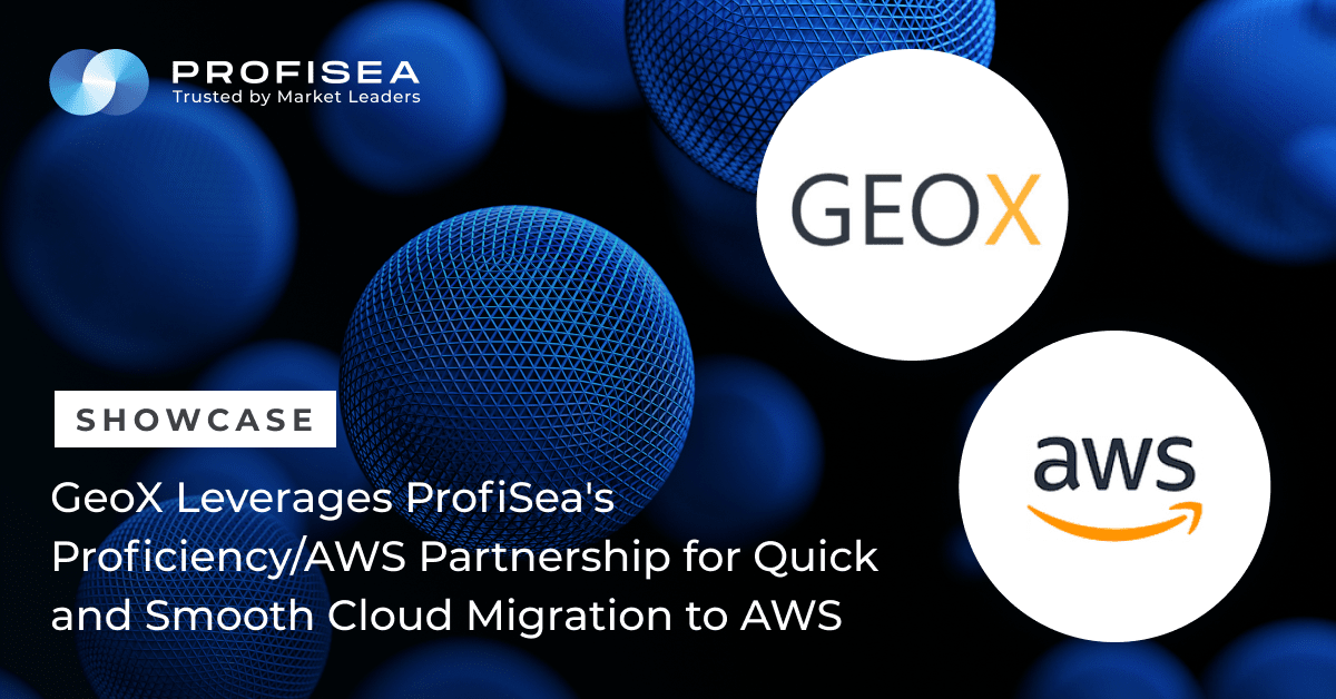 GeoX Leverages ProfiSea's Proficiency/AWS Partnership for Quick and Smooth Cloud Migration to AWS